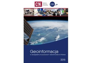 """Opracowanie """"Geoinformacja w zarządzaniu kryzysowym i ratownictwie w Polsce"""""""